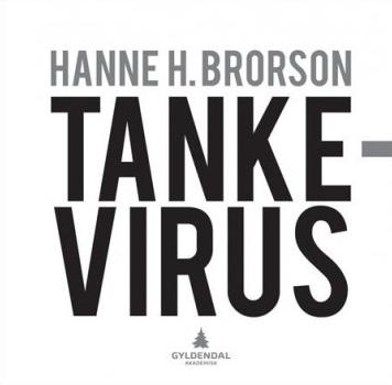 """Tankevirus bokomslag: Hanne H. Brorson """"Tankevirus"""" ISBN: 9788205416642"""